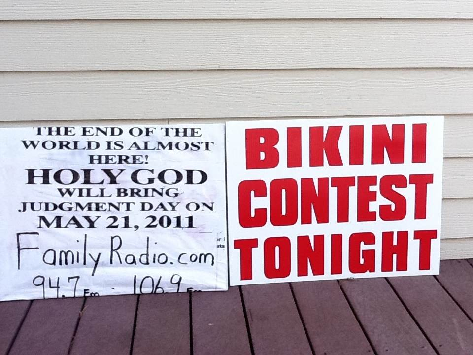 ENd of the World Cancelled, Bikini Contest Tonight.