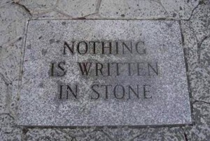 nothing written in stone