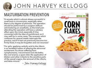 Kellog's Corn  Flakes was supposed to curb the desire to have sex.